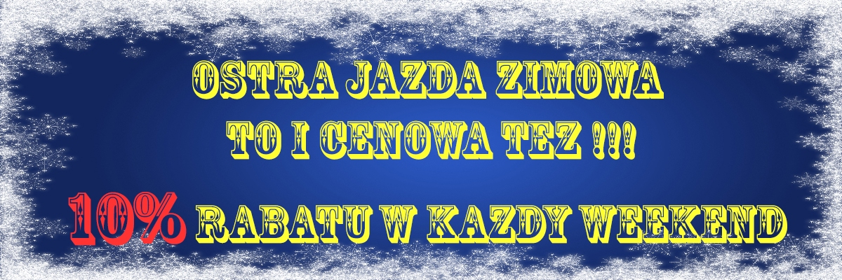 ZIMA RABAT 10% w KAZDY WEEKEND SH